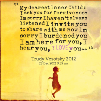 7520-my-dearest-inner-child-i-ask-you-for-forgiveness-im-sorry-i