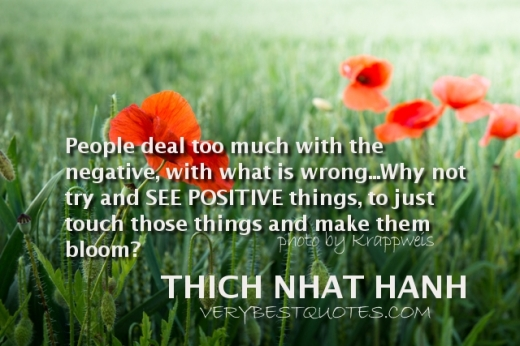 Thich-Nhat-Hanh-Positive-Thinking-Quotes-People-deal-too-much-with-the-negative-with-what-is-wrong.
